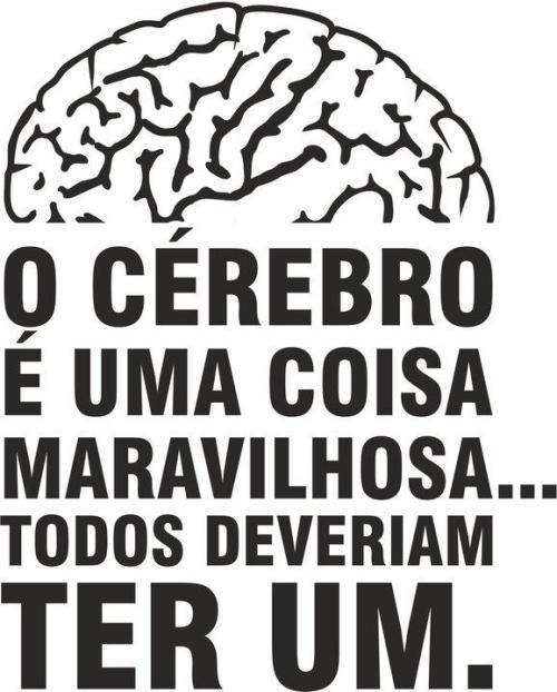 Cérebbro  todo deverian ter um